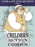 Line-Art Collection For Children Action Comics ebook by Twinkie Artcat