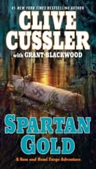 Spartan Gold eBook by Clive Cussler, Grant Blackwood