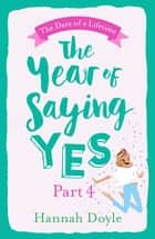 The Year of Saying Yes Part 4 ebook by Hannah Doyle