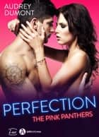 Perfection The Pink Panthers eBook by Audrey Dumont