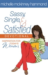 Sassy, Single, and Satisfied Devotional - Inspiration for Today's Woman ebook by Michelle McKinney Hammond