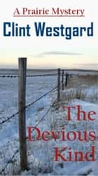 The Devious Kind ebook by Clint Westgard