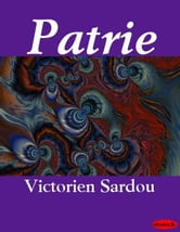 Patrie ebook by Victorien Sardou