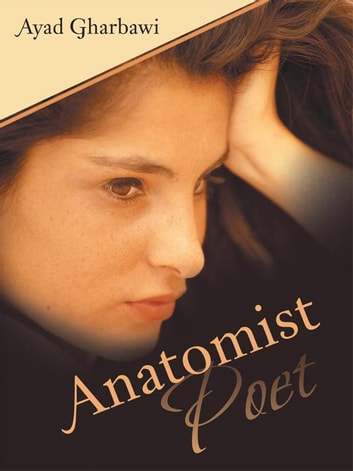 Anatomist Poet ebook by Ayad Gharbawi