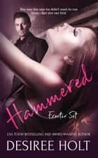 Hammered ebook by Desiree Holt