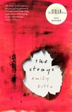 The Strays eBook by Emily Bitto