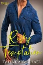 Risky Temptation - Prentiss, #5 ebook by Talia Carmichael