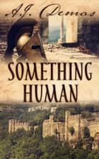 Something Human ebook by A.J. Demas
