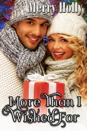 More Than I Wished For ebook by Merry Holly, Marian Lanouette