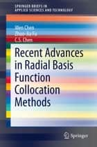 Recent Advances in Radial Basis Function Collocation Methods ebook by Wen Chen,Zhuo-Jia Fu,C.S. Chen