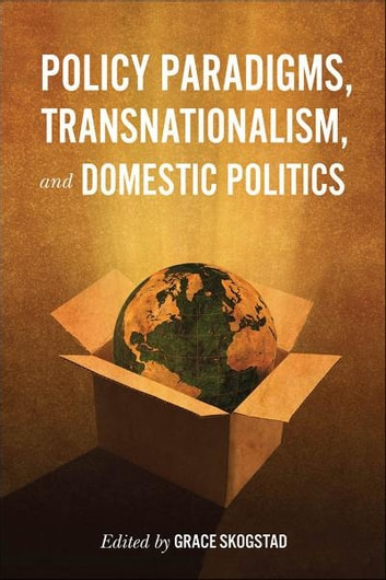 Policy Paradigms, Transnationalism, and Domestic Politics eBook by Grace Skogstad