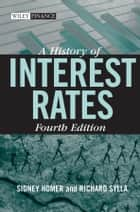 A History of Interest Rates eBook by Sidney Homer, Richard Sylla