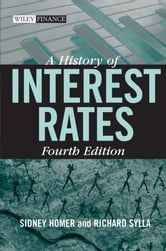 A History of Interest Rates ebook by Sidney Homer,Richard Sylla