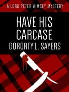 Have His Carcase ebook by Dorothy L. Sayers