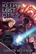 Keeper of the Lost Cities Illustrated & Annotated Edition - Book One ebook by