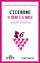 Il bene e il male ebook by Cicerone, Armando Massarenti