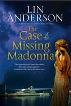 The Case of the Missing Madonna 電子書 by Lin Anderson