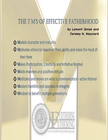 The 7 M's of Effective Fatherhood ebook by Lamont Jones,Jeremy A. Maynard