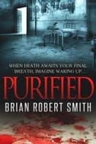 Purified ebook by Brian Robert Smith