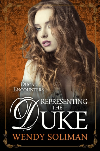 Representing the Duke - Regency Mystery ebook by Wendy Soliman