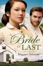 A Bride at Last (Unexpected Brides Book #3) ebook by Melissa Jagears