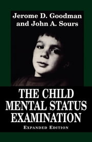 Child Mental Status Examination ebook by Jerome D. Goodman