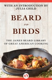 Beard on Birds ebook by James Beard,Julia Child