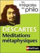 Intégrales de Philo - DESCARTES, Méditations métaphysiques ebook by André Vergez, Descartes, Christine Thubert