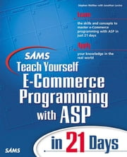 Sams Teach Yourself E-Commerce Programming with ASP in 21 Days ebook by Walther, Stephen
