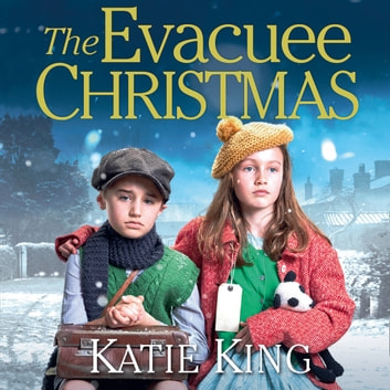 The Evacuee Christmas audiobook by Katie King
