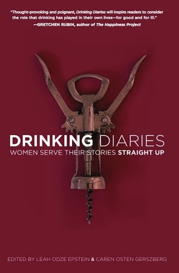 Drinking Diaries - Women Serve Their Stories Straight Up ebook by
