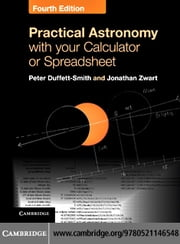 Practical Astronomy with your Calculator or Spreadsheet ebook by Duffett-Smith, Peter