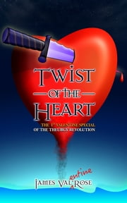 Twist of the Heart ebook by James Val'Rose