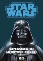Star Wars épisode 6 : Le retour du jedi ebook by Donald F. GLUT,James KAHN,George LUCAS