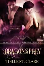 Dragon's Prey ebook by Tielle St. Clare