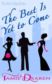 The Best is Yet to Come (The Best Girls Prequel) - The Best Girls ebook by Tamie Dearen