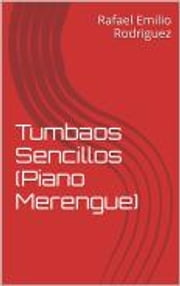 Tumbaos Sencillos - Piano Merengue9781365575464 ebook by Rafael Emilio Rodriguez