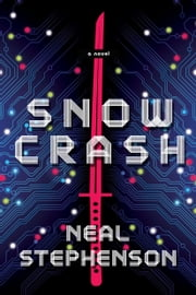Snow Crash - A Novel ebook by Neal Stephenson