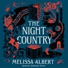 The Night Country - A Hazel Wood Novel audiobook by Melissa Albert