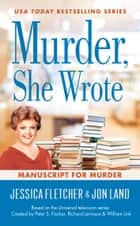 Murder, She Wrote: Manuscript for Murder ebook by