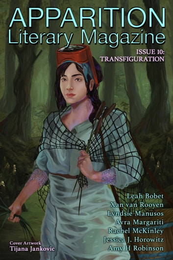 Apparition Lit, Issue 10: Transfiguration (April 2020) ebook by ApparitionLit