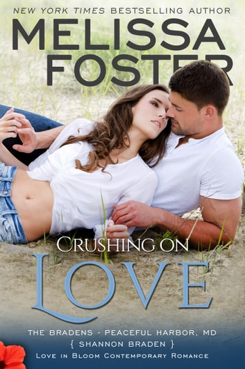 Crushing on Love (Bradens at Peaceful Harbor) - Shannon Braden ebook by Melissa Foster