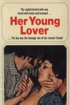 Her Young Lover - Erotic Novel ebook by Sand Wayne