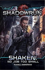 Shadowrun: Shaken (No Job Too Small) ebook by Russell Zimmerman