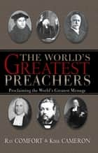 World's Greatest Preachers, The ebook by Kirk Cameron, Ray Comfort