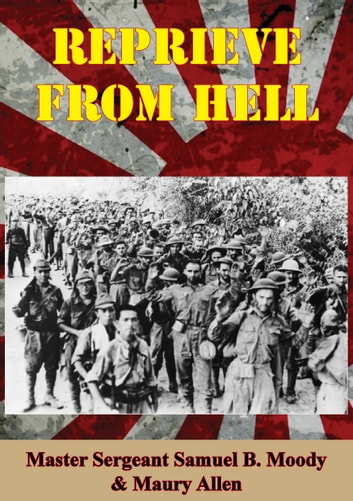 Reprieve From Hell ebook by Master Sergeant Samuel B. Moody