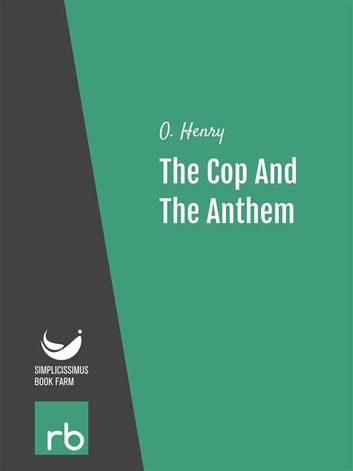 the cop and the anthem by o henry The cop and the anthem is a december 1904 short story by the united states author o henry it includes several of the classic elements of an o henry story, including a setting in new york city, an empathetic look at the state of mind of a member of the lower class, and an ironic ending.