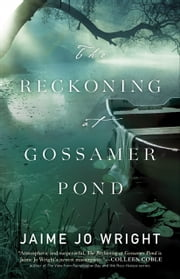The Reckoning at Gossamer Pond ebook by Jaime Jo Wright