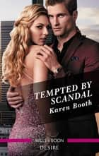 Tempted by Scandal ebook by Karen Booth