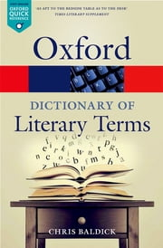 The Oxford Dictionary of Literary Terms ebook by Chris Baldick